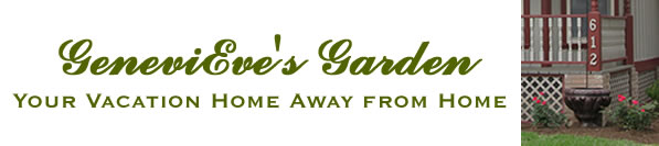 GeneviEve's Garden, your home away from home